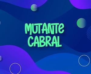 Mutante Cabral